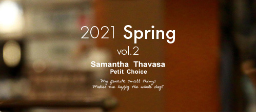 2021 Spring Collection │ Samantha Thavasa Petit Choice