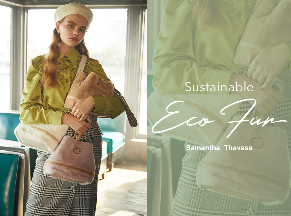 Sustainable Eco Fur │ Samantha Thavasa